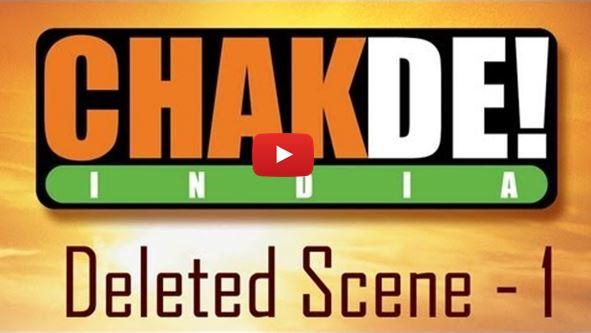 chak de india deleted scene